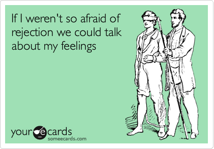 If I weren't so afraid of