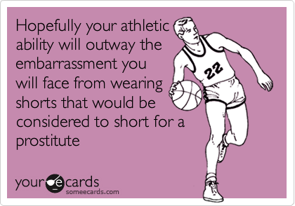 Hopefully your athletic