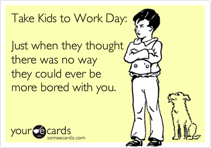 Take Kids to Work Day: