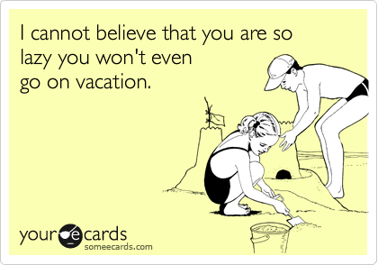 I cannot believe that you are so 