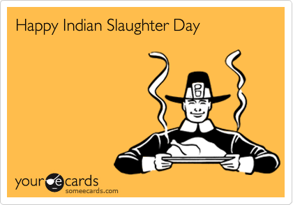 Happy Indian Slaughter Day