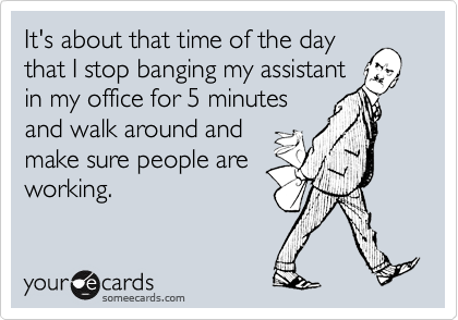 It's about that time of the day