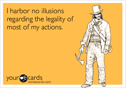 I harbor no illusions