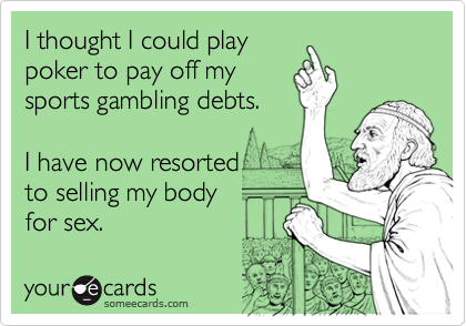 I thought I could play