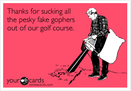 Thanks for sucking all 