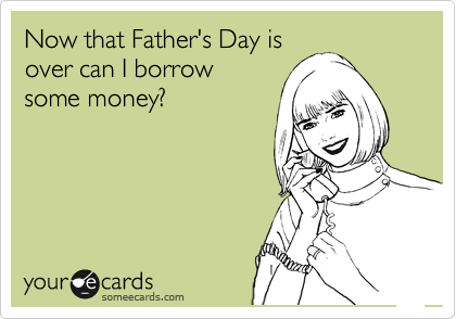 Now that Father's Day is