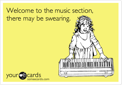 Welcome to the music section, there may be swearing.