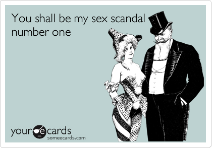 You shall be my sex scandal