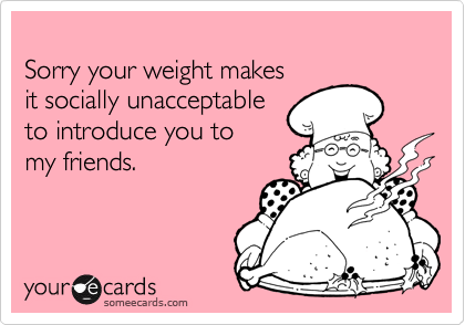Sorry your weight makes
