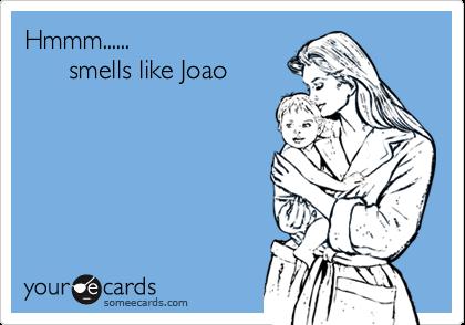 Hmmm......      smells like Joao