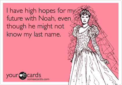 I have high hopes for my