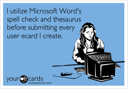 I utilize Microsoft Word's 