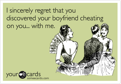 your boyfriend is cheating on you