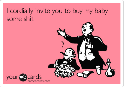 I Cordially Invite You To Buy My Baby Some Shit Baby Shower Ecard