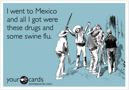 I went to Mexico
