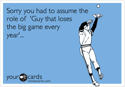 Sorry you had to assume the