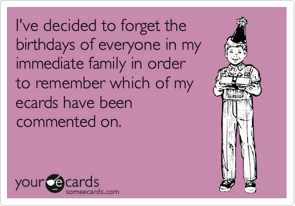 I've decided to forget the 