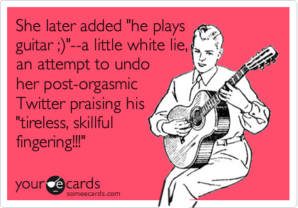 "She later added ""he plays