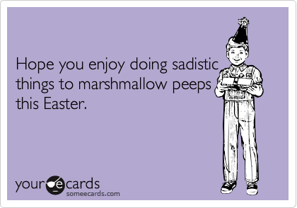 Hope you enjoy doing sadistic