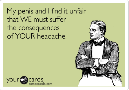 My penis and I find it unfair