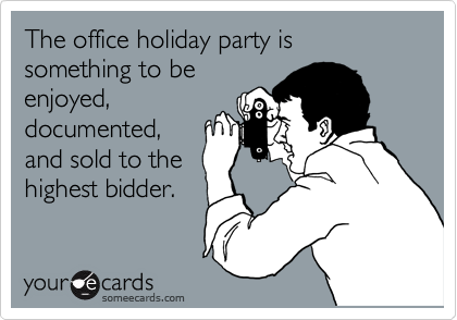 The office holiday party is something to be