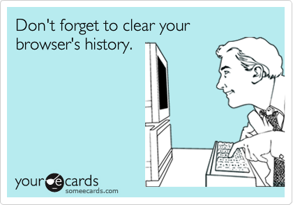 Don't forget to clear your browser's history.