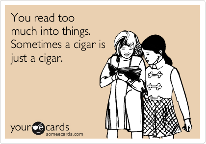 You read too 