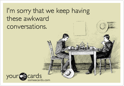 I'm sorry that we keep having