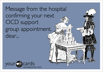 Message from the hospitalconfirming your nextOCD supportgroup appointment,dear...