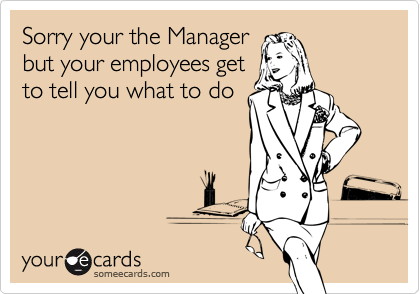 Sorry your the Manager