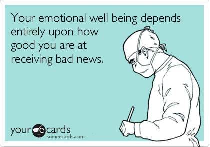 Your emotional well being depends entirely upon how
