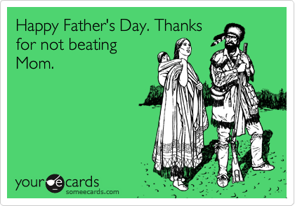 Happy Father's Day. Thanks 