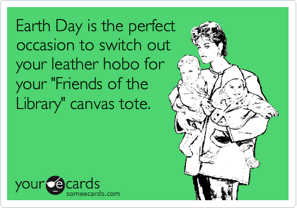 Earth Day is the perfect
