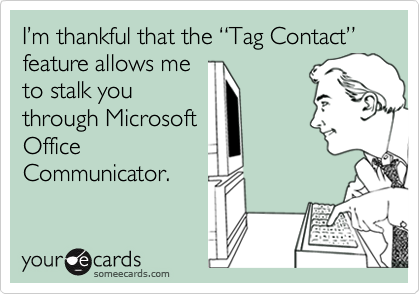 I%u2019m thankful that the %u201CTag Contact%u201D feature allows me