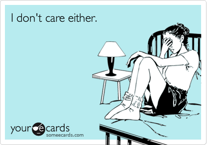 I don't care either.