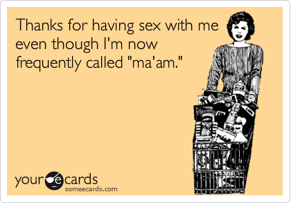 Thanks for having sex with me