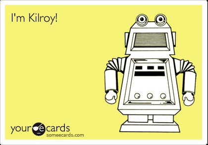I'm Kilroy!