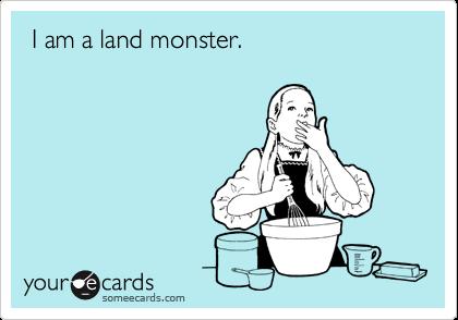 I am a land monster.