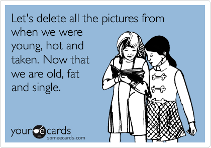 Let's delete all the pictures from when we were