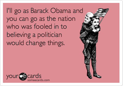 I'll go as Barack Obama and
