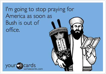 I'm going to stop praying for America as soon as