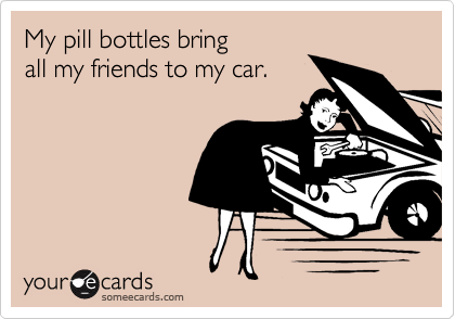 My pill bottles bring