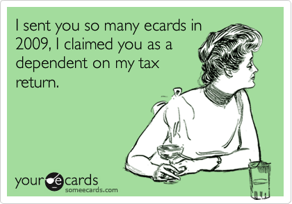 I sent you so many ecards in
