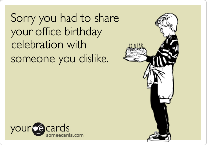 Sorry you had to share