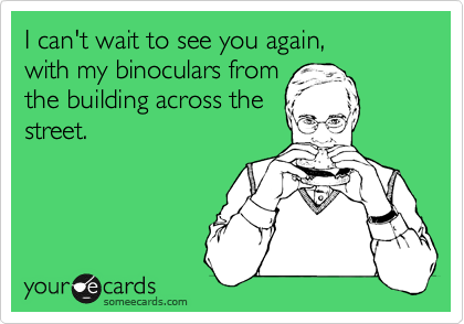 I can't wait to see you again, 