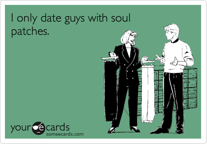 I only date guys with soul