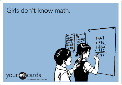 Girls don't know math.