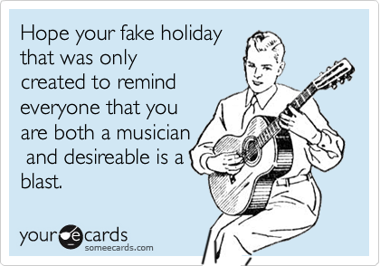 Hope your fake holiday
