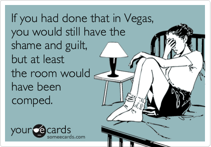 If you had done that in Vegas,