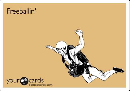 Freeballin'